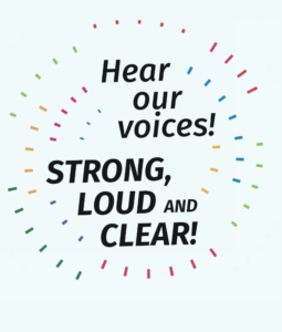 Hear our Voices! Strong, loud and clear!